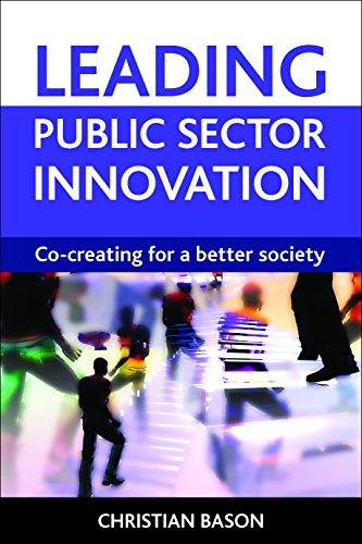 Leading Public Sector Innovation: Co-creating for a Better Society: Bason, Christian