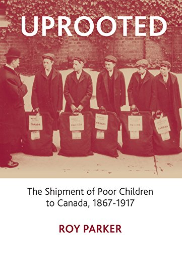 9781847426680: Uprooted: The Shipment of Poor Children to Canada, 1867-1917