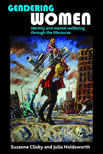 Gendering women: Identity and mental wellbeing through the lifecourse (Hardback): Suzanne Clisby, ...