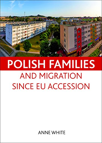 Polish Families and Migration Since EU Accession: White, Anne