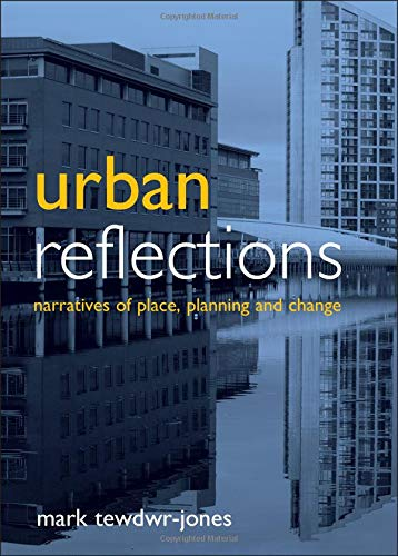 Urban Reflections: Narratives of Place, Planning and Change (184742841X) by Tewdwr-Jones, Mark