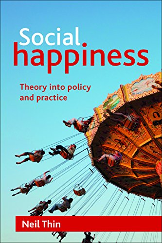 9781847429193: Social happiness: Theory into policy and practice