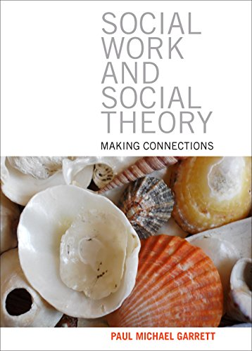 9781847429605: Social Work and Social Theory: Making Connections