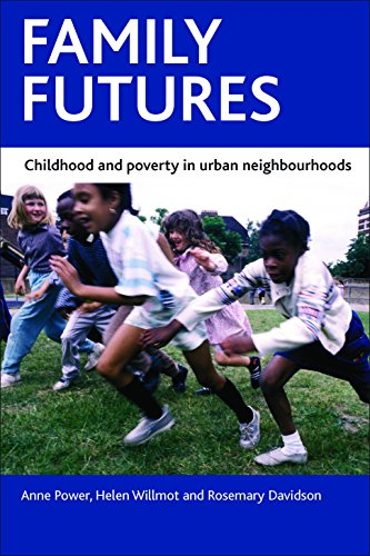 9781847429728: Family Futures: Childhood and Poverty in Urban Neighbourhoods