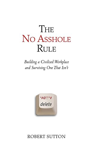 9781847440006: The No Asshole Rule: Building a Civilised Workplace and Surviving One That Isn't