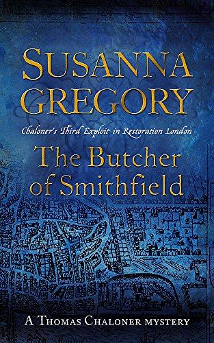 9781847440624: The Butcher of Smithfield: Chaloner's Third Exploit in Restoration London (Exploits of Thomas Chaloner)