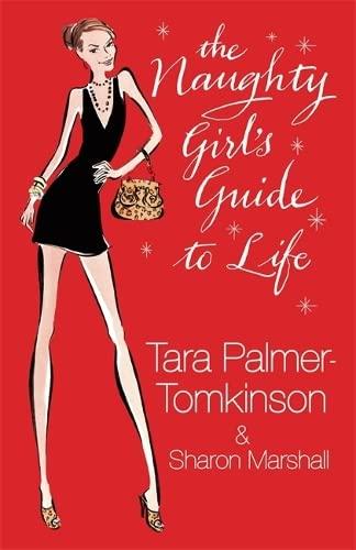 The Naughty Girl's Guide to Life: Tara Palmer-Tomkinson, Sharon Marshall