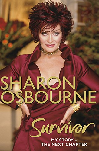 9781847441744: Sharon Osbourne Survivor: My Story: The Next Chapter