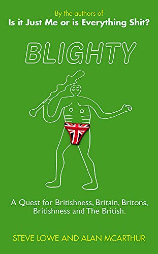 BLIGHTY - the Quest for Britishness, Britain, Britons, Britishness and the British