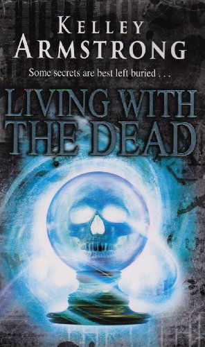 9781847442055: Living With The Dead: Number 9 in series (Otherworld)