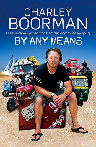 9781847442468: By Any Means: His Brand New Adventure From Wicklow to Wollongong