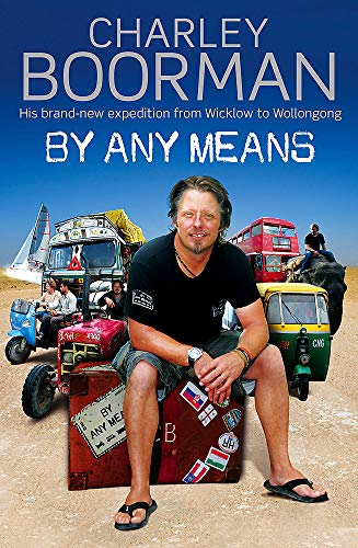 9781847442475: By Any Means: His Brand New Adventure From Wicklow to Wollongong