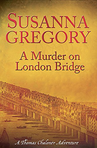 9781847442529: A Murder on London Bridge (Exploits of Thomas Chaloner)