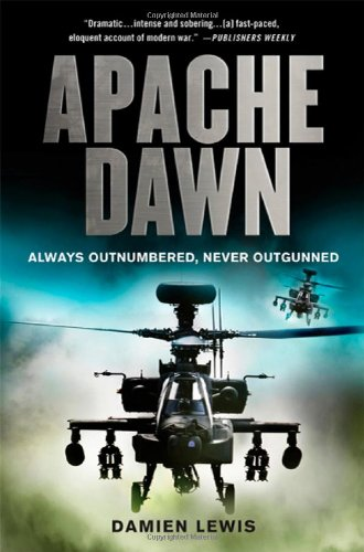 9781847442543: Apache Dawn: Always Outnumbered, Never Outgunned