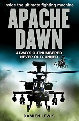 9781847442550: Apache Dawn: Always outnumbered, never outgunned.