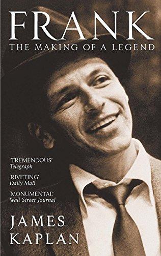 Frank: The Making of a Legend: Kaplan, James