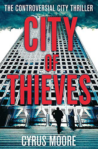 9781847442956: City Of Thieves: The Controversial City Thriller