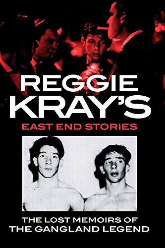 9781847443014: Reggie Kray's East End Stories: The lost memoirs of the gangland legend