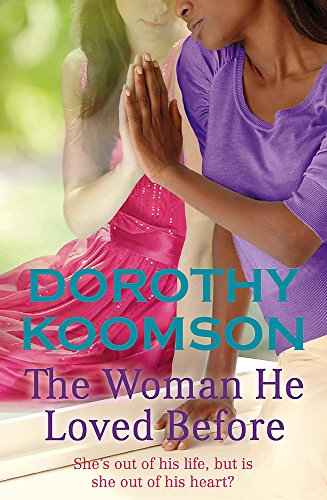 The Woman He Loved Before: She's Out of His Life, But is She Out of His Heart?: Koomson, ...