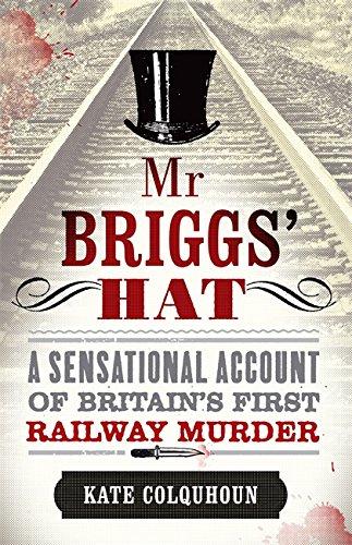 9781847443694: MR Briggs' Hat: The True Story of a Victorian Railway Murder