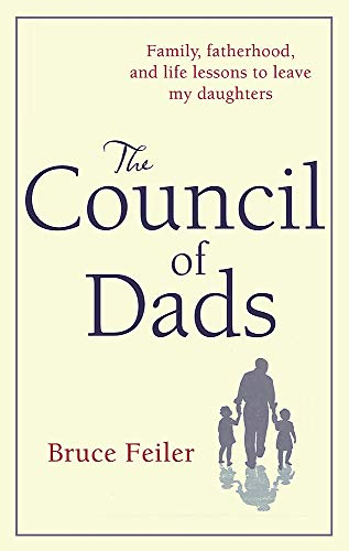 9781847443779: The Council Of Dads: Family, fatherhood, and life lessons to leave my daughters