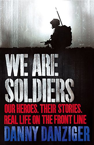 9781847443977: We Are Soldiers: Our heroes. Their stories. Real life on the frontline.