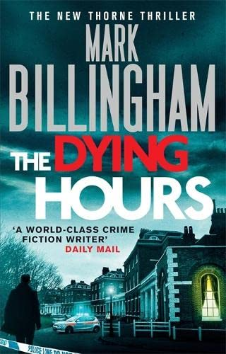 9781847444233: The Dying Hours (Tom Thorne Novels)