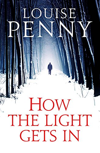 9781847444295: How The Light Gets In (Chief Inspector Gamache)