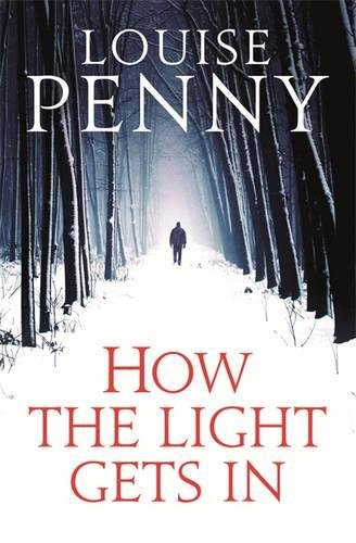9781847444301: How The Light Gets In (Chief Inspector Gamache)