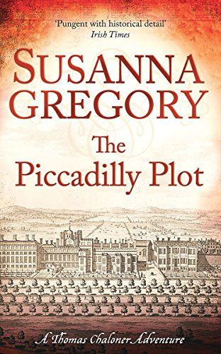 9781847444325: The Piccadilly Plot (Exploits of Thomas Chaloner)