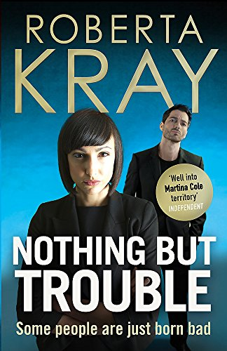 Nothing But TroubleSome People are Born Bad: Kray, Roberta