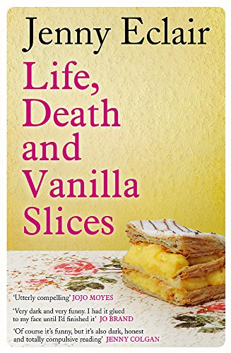 9781847444936: Life, Death and Vanilla Slices. by Jenny Eclair