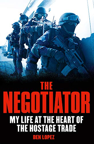 9781847444950: Negotiator: My Life at the Heart of the Hostage Trade