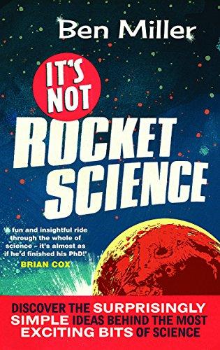 9781847445018: It's Not Rocket Science. by Ben Miller