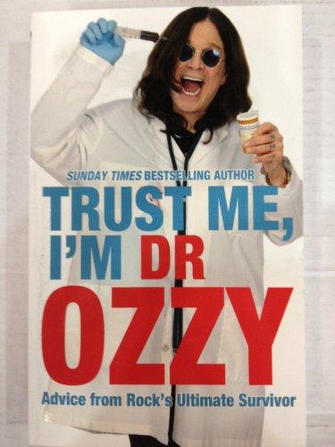 9781847445063: Trust Me, I'm Dr Ozzy