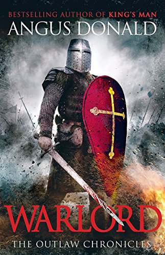9781847445070: Warlord. by Angus Donald (Outlaw Chronicles)