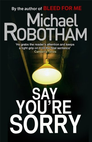 Say You're Sorry: Robotham, Michael