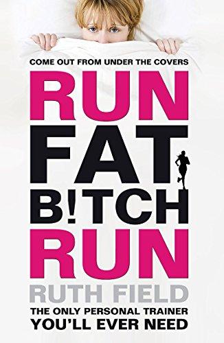 9781847445421: Run Fat Bitch Run