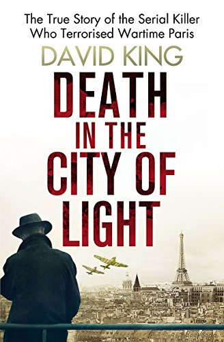 9781847445483: Death in the City of Light: The True Story of the Serial Killer Who Terrorised Wartime Paris