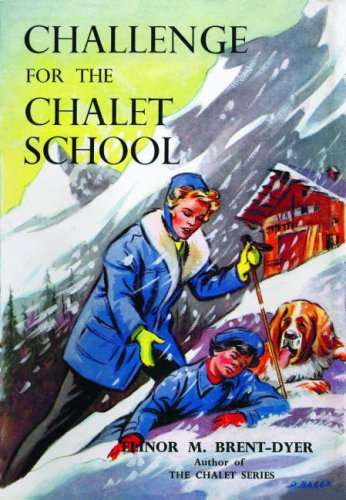 9781847450104: Challenge for the Chalet School