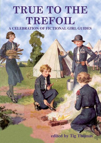 9781847450807: True to the Trefoil: A Celebration of Fictional Girl Guides