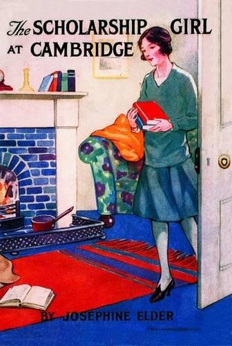 The Scholarship Girl at Cambridge: Elder, Josephine