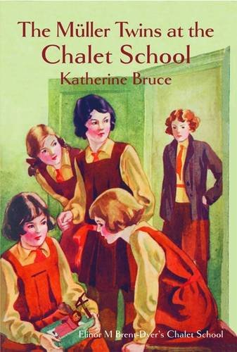 The Müller Twins at the Chalet School: Katherine Bruce, Ruth