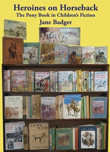 9781847451545: Heroines on Horseback: The Pony Book in Children's Fiction