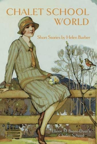 9781847451743: Chalet School World: 12 Brand New Short Stories
