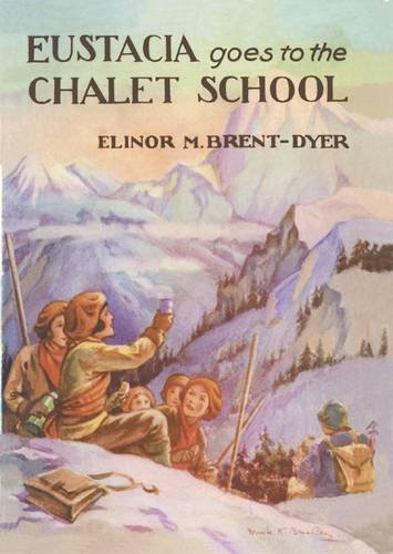 9781847452078: Eustacia Goes to the Chalet School