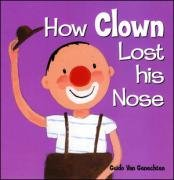 9781847460783: HOW CLOWN LOST HIS NOSE