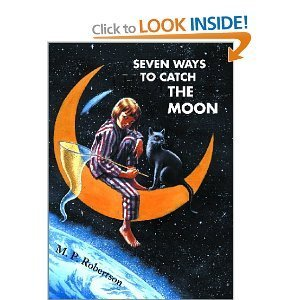 9781847461513: Seven Ways to Catch the Moon