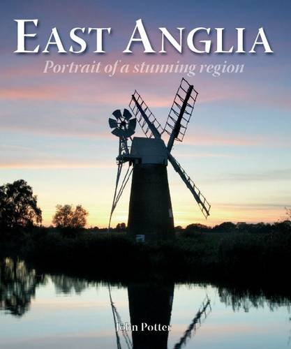 9781847463531: East Anglia - Portrait of a Stunning Region (Portrait Guides)
