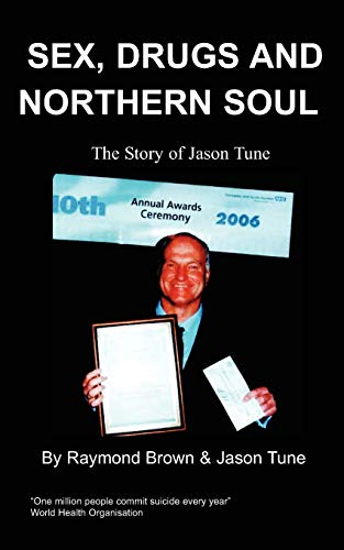 9781847470836: Sex, Drugs and Northern Soul